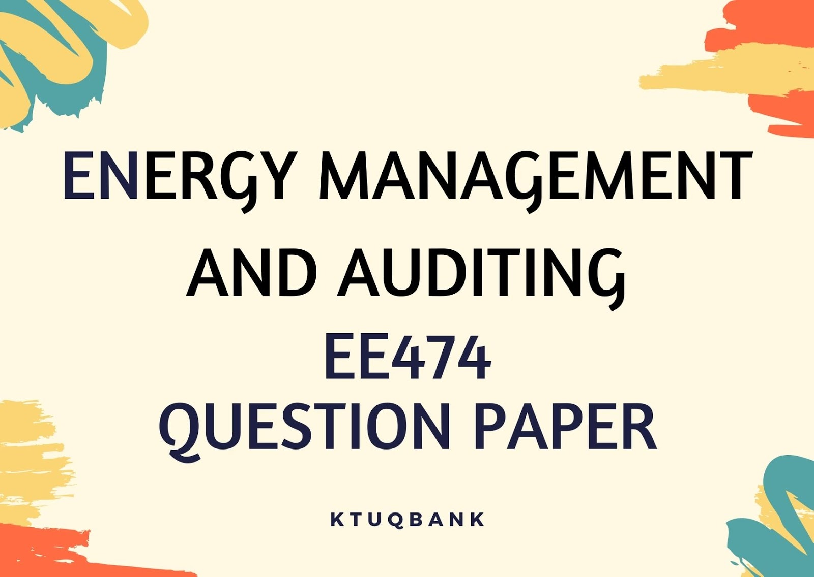 Energy Management and Auditing | EE474 | Question Papers (2015 batch)