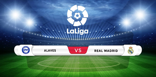 Alaves vs Real Madrid Prediction & Match Preview