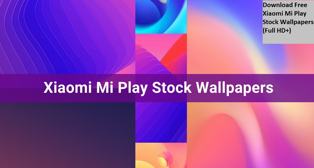 Download Free Xiaomi Mi Play Stock Wallpapers (Full HD+)