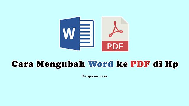 Cara Mengubah Word Ke PDF Di Hp Tanpa Aplikasi Dengan Cepat Dan Mudah
