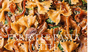 Farfalle Pasta with Caramelized Onions, Spinach And Mushrooms