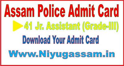 41 Jr. Assistant (Grade-III) of Assam Police Admit Card