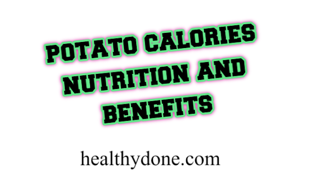 Potato calories nutrition and benefits
