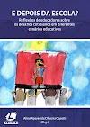 E depois da escola? Reflexões de educadores sobre os desafios cotidianos em diferentes cenários educativos - E-book Gratuito