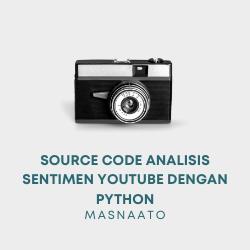 Source Code Analisis Sentimen Youtube dengan Python