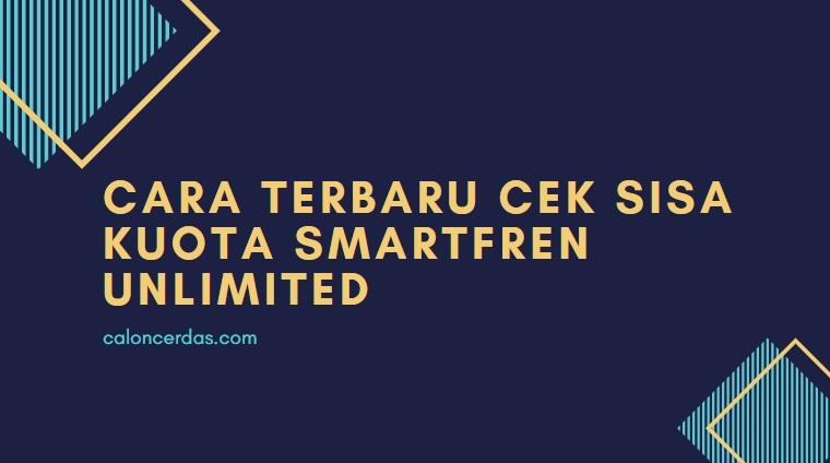 Cara Terbaru Cek Sisa Kuota Smartfren Unlimited