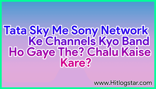 Tata Sky Me Sony Ke Channels Kyo Band The?