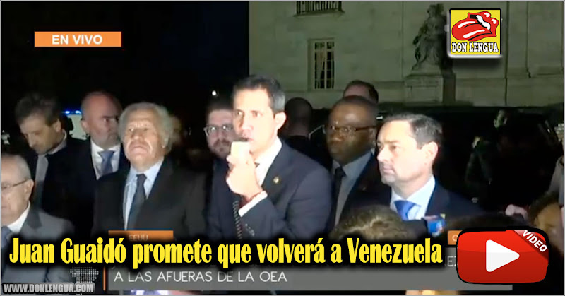Juan Guaidó promete que volverá a Venezuela