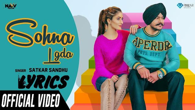 Sohna Lgda Lyrics - Satkar Sandhu || The Lyrics House