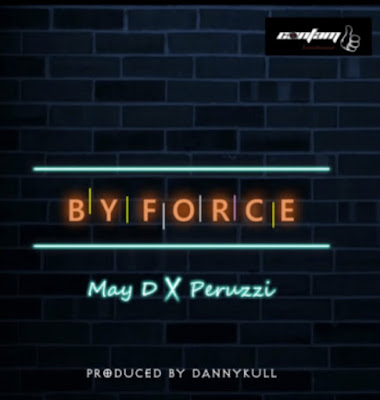 May_D_ft._Peruzzi_-_By_Force