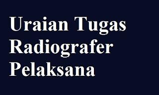 Uraian Tugas Radiografer Pelaksana