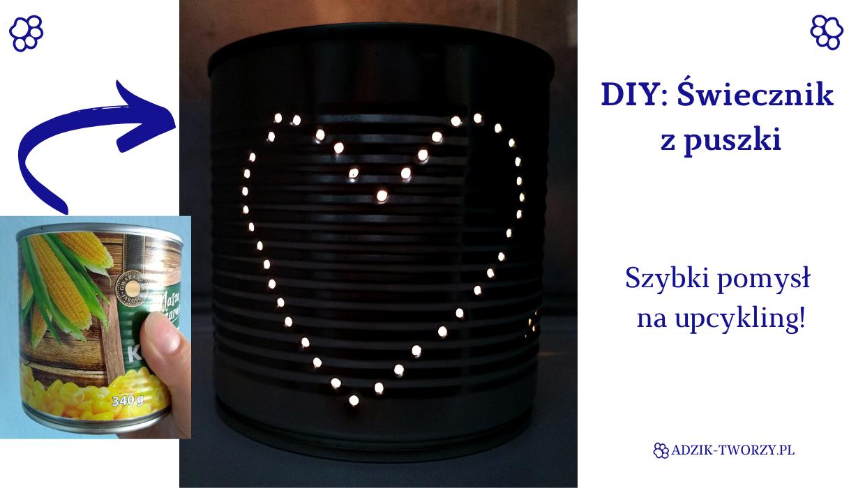 Adzik tworzy - upcykling DIY świecznik z puszki