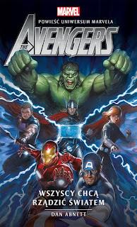 """,,Avengers: Wszyscy chcą rządzić światem"""" Dan Abnett"""