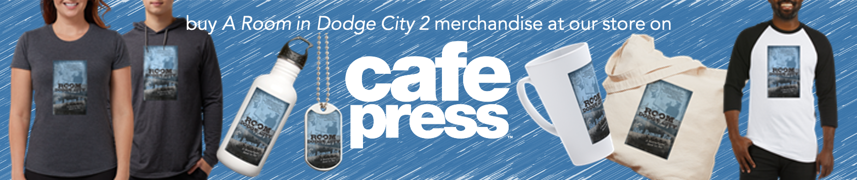 Buy A Room in Dodge City 2 merchandise at Cafe Press