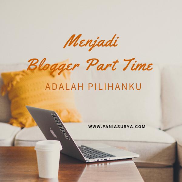 Menjadi Blogger Part Time adalah Pilihanku