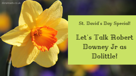 'St. David's Day Special! Let's Talk Robert Downey Jr as Dolittle!' with a large daffodil on the left-hand side