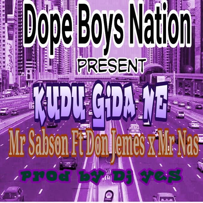 Mr Sabson ft Don James ft Mr Nas-Kudu Gida Ne
