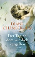 Der Tag, an dem wir dich vergaßen - Diane Chamberlain