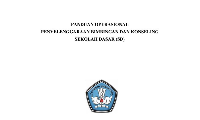 Panduan Operasional Penyelenggaraan Bimbingan Konseling SD (Sekolah Dasar)