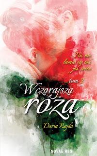 """""""Wczorajsza róża"""" cz. 2 - Daria Rajda"""