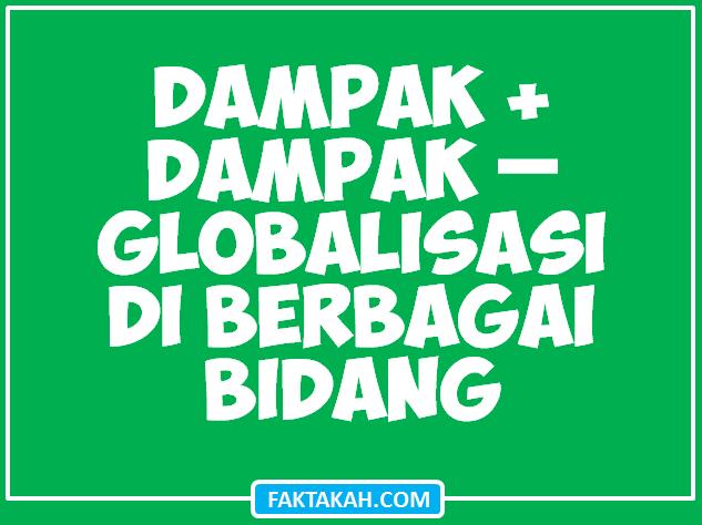 dampak-positif-negetif-globalisasi