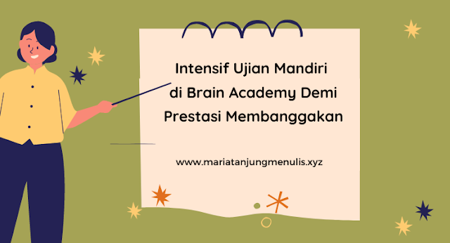 Intensif Ujian Mandiri di Brain Academy