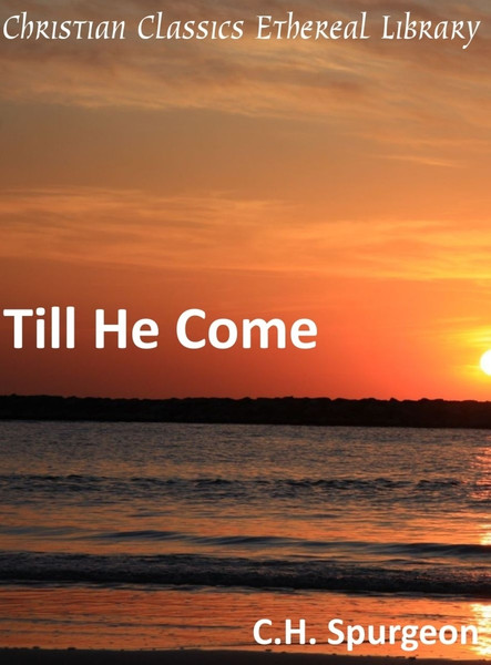 Charles Spurgeon-Till He Come-