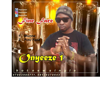 [Music] Onyeeze 1 – Fine Face