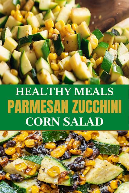 HEALTHY MEALS PARMESAN ZUCCHINI CORN SALAD