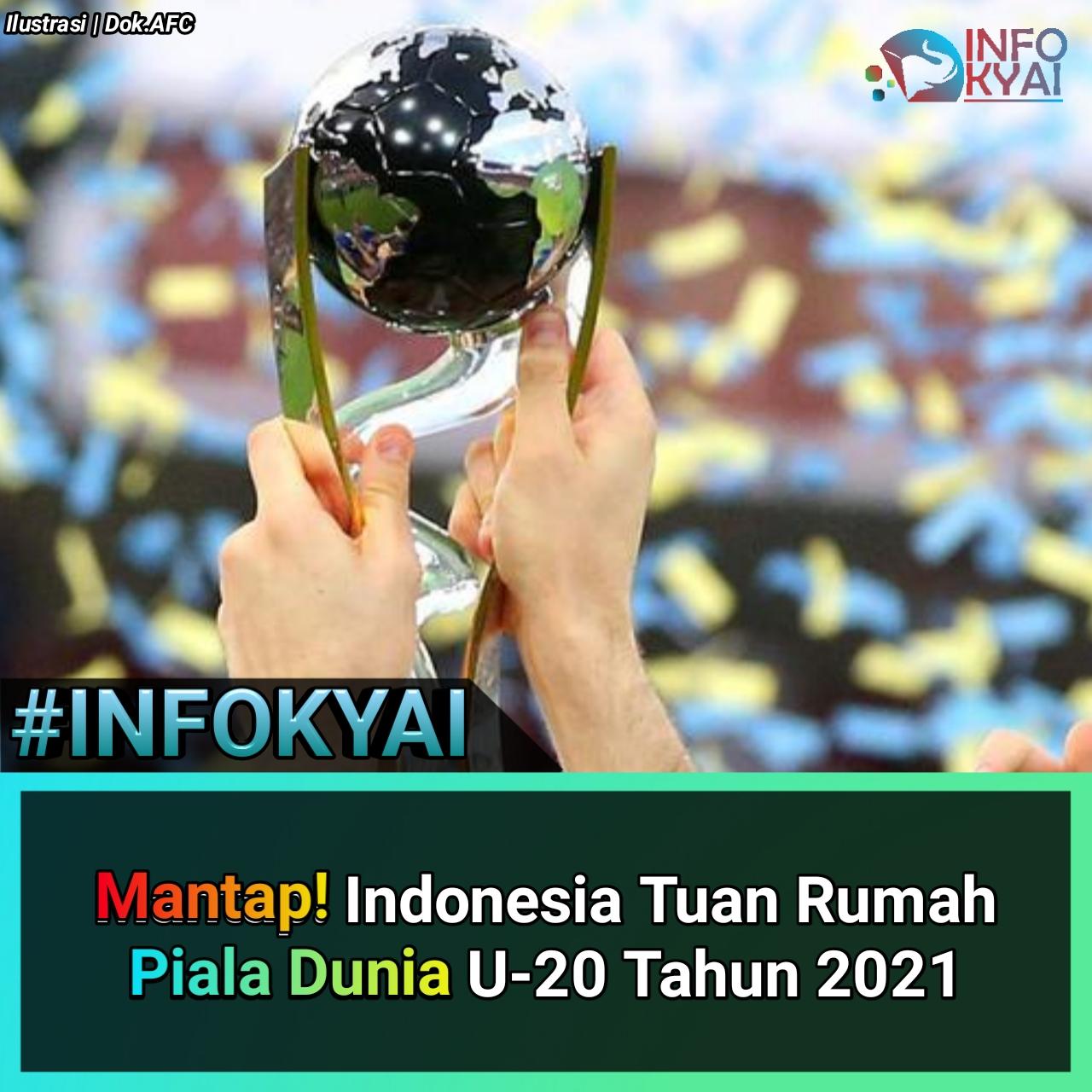 Mantap! Indonesia Tuan Rumah Piala Dunia U-20 Tahun 2021 ...