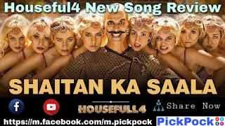 Housefull 4, Shaitan Ka Saala Song Review, Housefull 4 Akshay Kumar, PickPock,