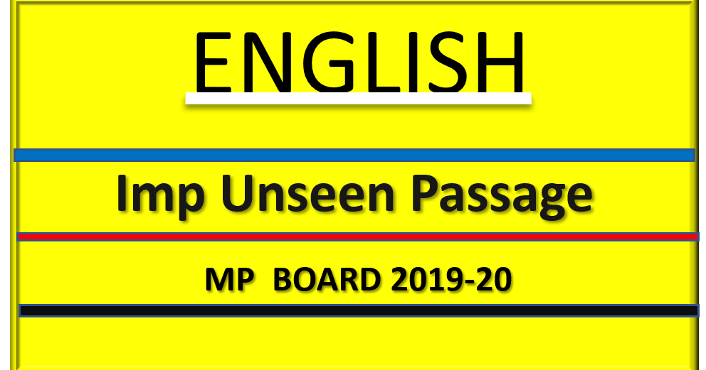 English Unseen passage important ncert m p board 2019-20