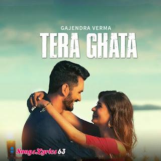 Tera Ghata Song Lyrics Gajendra Verma Indian Pop