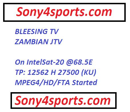 BLEESING TV   ZAMBIAN JTV   On IntelSat-20 @68.5E