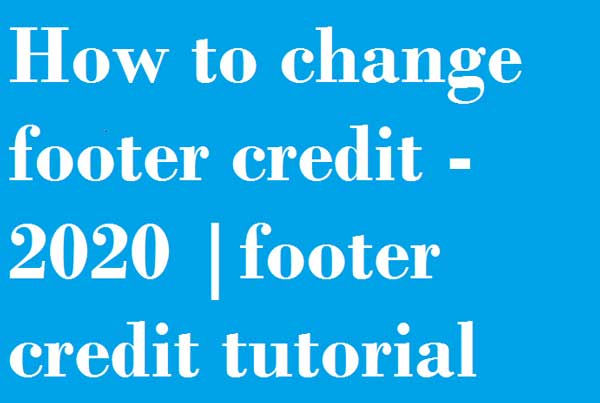 Remove footer credit from blogger template 2020 - footer credit change html code