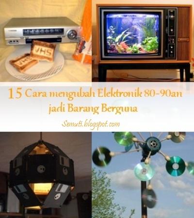 Alat elektronik bisa didaur ulang menjadi perabot dengan fungsi baru: TV jadi aquarium, kaset jadi dompet, disket jadi lampu gantung, bahkan video player bisa jadi toaster (alat pemanggang roti).