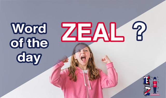 Discover what the word zeal means