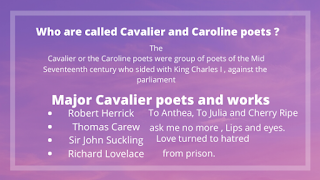 Who were called Cavalier and caroline poets , age , major poets name , features of caroline poets