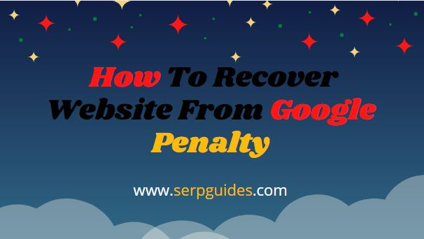 How To Recover Website From Google Penalty