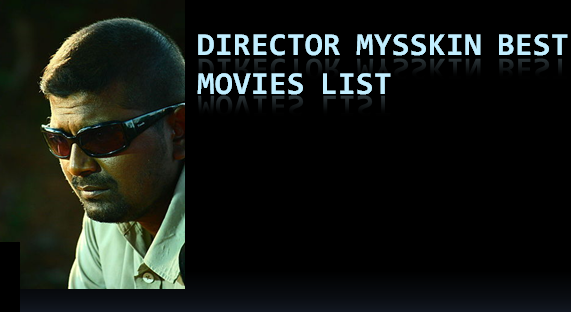 director-mysskin-movies-list