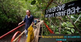 Daftar Wisata Edukasi di Sulawesi Tengah