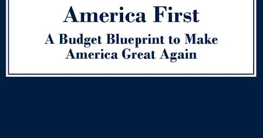 """America First-A Budget Blueprint to Make America Great Again"" and Proposed Cuts to the State Department"