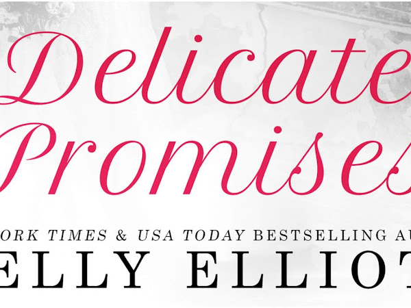 Delicate Promises by Kelly Elliott Review