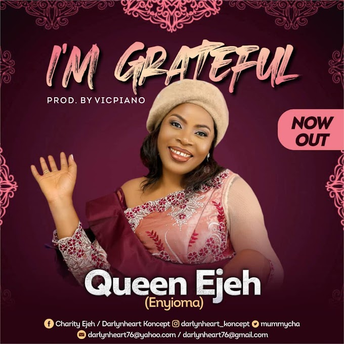 I'm Grateful by Queen Ejeh prod by vicpiano