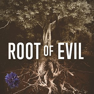 Root Of Evil Image