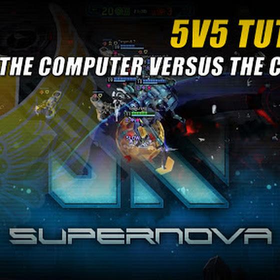Supernova MOBA ★ 5v5 Tutorial ★ Me & The Computer Versus The Computer O_o