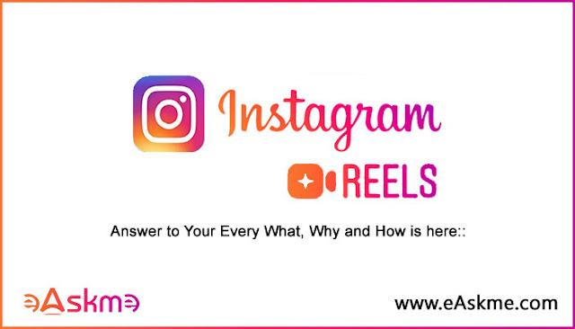 Instagram reels: What is Instagram Reels? how to create reels in Instagram? How to create 15-minutes videos on Instagram?: eAskme