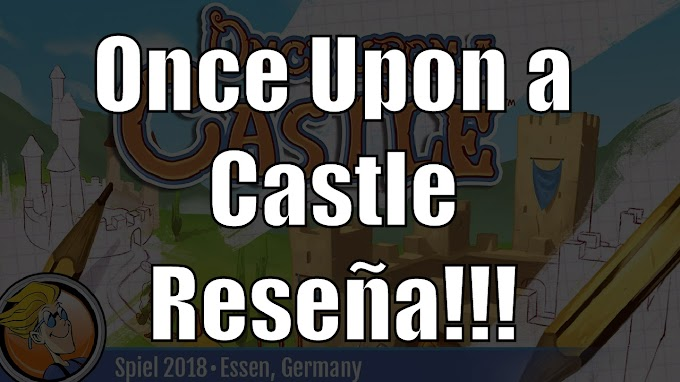 Once Upon A Castle Reseña!!!