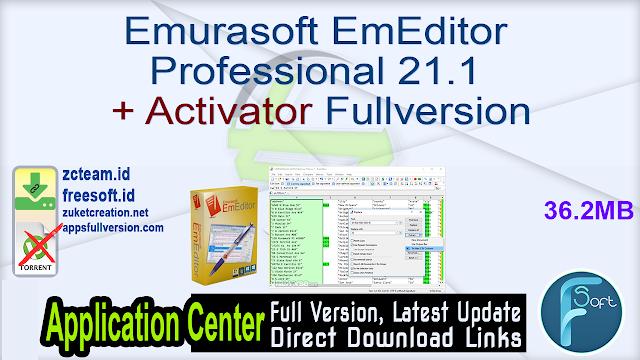 Emurasoft EmEditor Professional 21.1 + Activator Fullversion – Copy