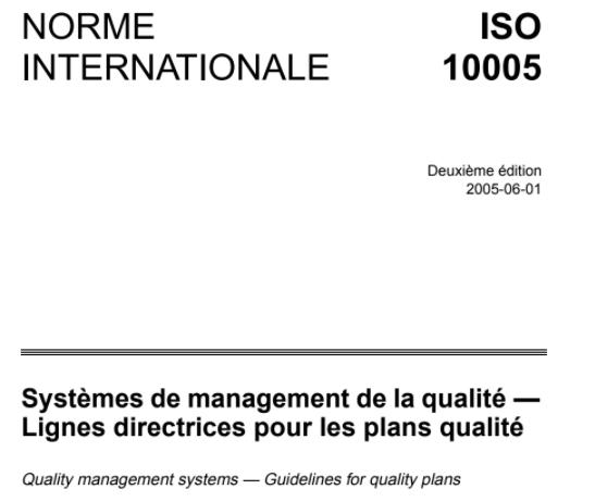 Norme ISO 10005 Lignes directrices pour les plans qualité